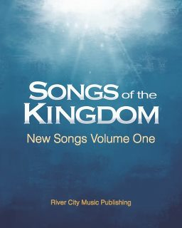 Songs of the Kingdon - New Songs Volume I - Disciples Today | ICOC
